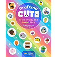 Crafting Cute: Polymer Clay the Kawaii Way:50 Fantastically Fun Projects