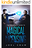 The Beginner's Guide to Magical Licensing (English Edition)