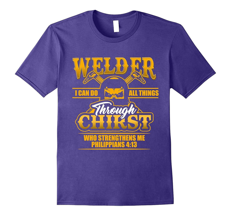 Welder Can Do All Thing T-Shirt Proud Welder-TJ