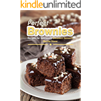 Perfect Brownies: Recipes for Deliciously Decadent Desserts (English Edition)