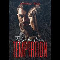 TEMPTATION (The Dangerous Series Vol.1) Erotic: New Adult Dark Romance
