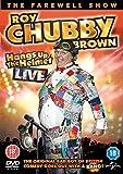 Roy Chubby Brown Hangs Up the Helmet [DVD] [2015]