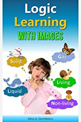 Logic Learning with Images: Living and Non-living Things (Learning and Educational Books for Kids Book 10) Kindle Edition