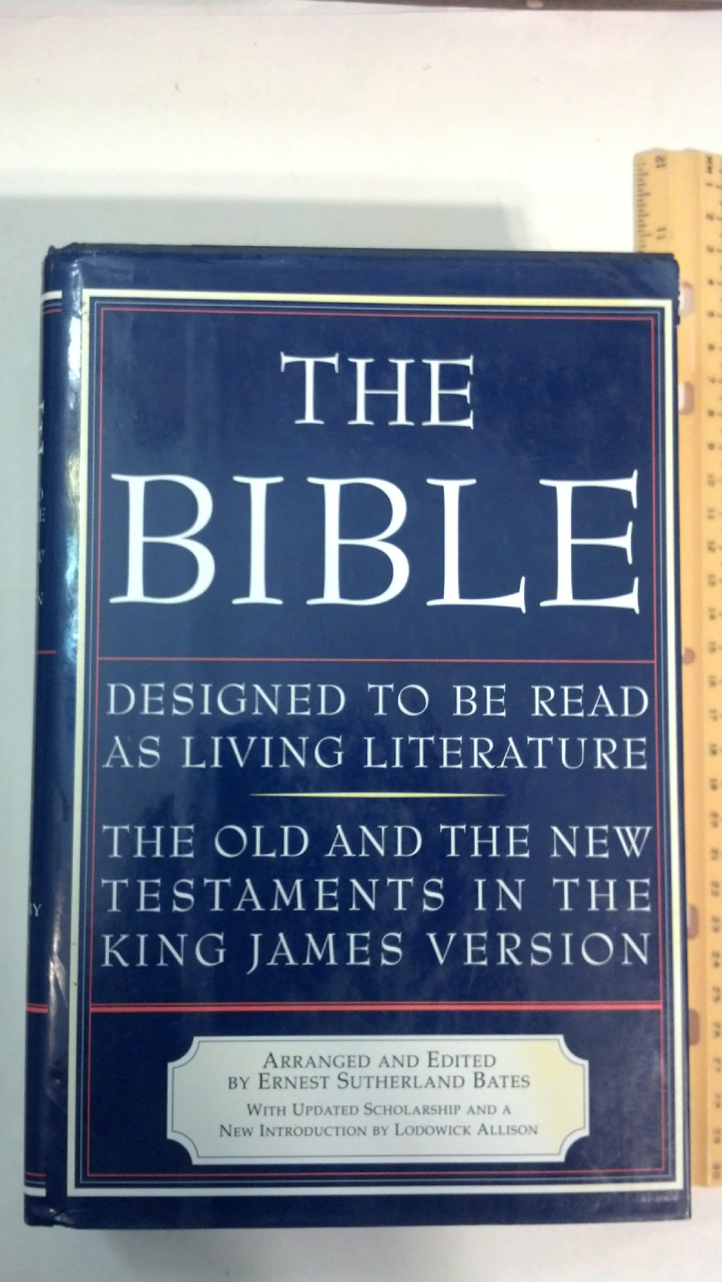 The Bible: Designed to be Read as Living Literature, the Old and the New  Testaments in the King James Version: Ernest Sutherland Bates, Wick  Allison: ...