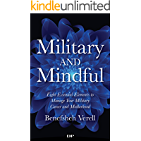 Military and Mindful: Eight Essential Elements to Manage Your Military Career and Motherhood