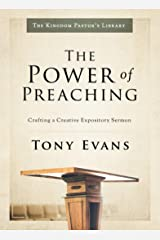 The Power of Preaching: Crafting a Creative Expository Sermon (Kingdom Pastor's Library) Hardcover