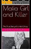 Mafia Girl and Killer: The True Story of Linda Calvey
