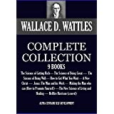 THE COMPLETE WALLACE D. WATTLES 9 BOOKS. The Science of Getting Rich, The Science of Being Great, The Science of Being Well,