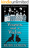 Vervain and a Victim: Mystery (The Witches of Wormwood Mysteries Book 2)