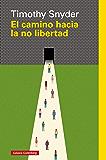 El camino hacia la no libertad (Rústica Ensayo) (Spanish Edition)