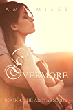 Evermore, an Arotas Novella (The Arotas Series Book 4)