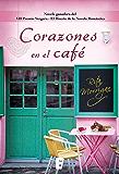 Corazones en el café (Premio Vergara - El Rincón de la Novela Romántica 2017): VII Premio Vergara - El Rincón de la Novela Romántica (Spanish Edition)