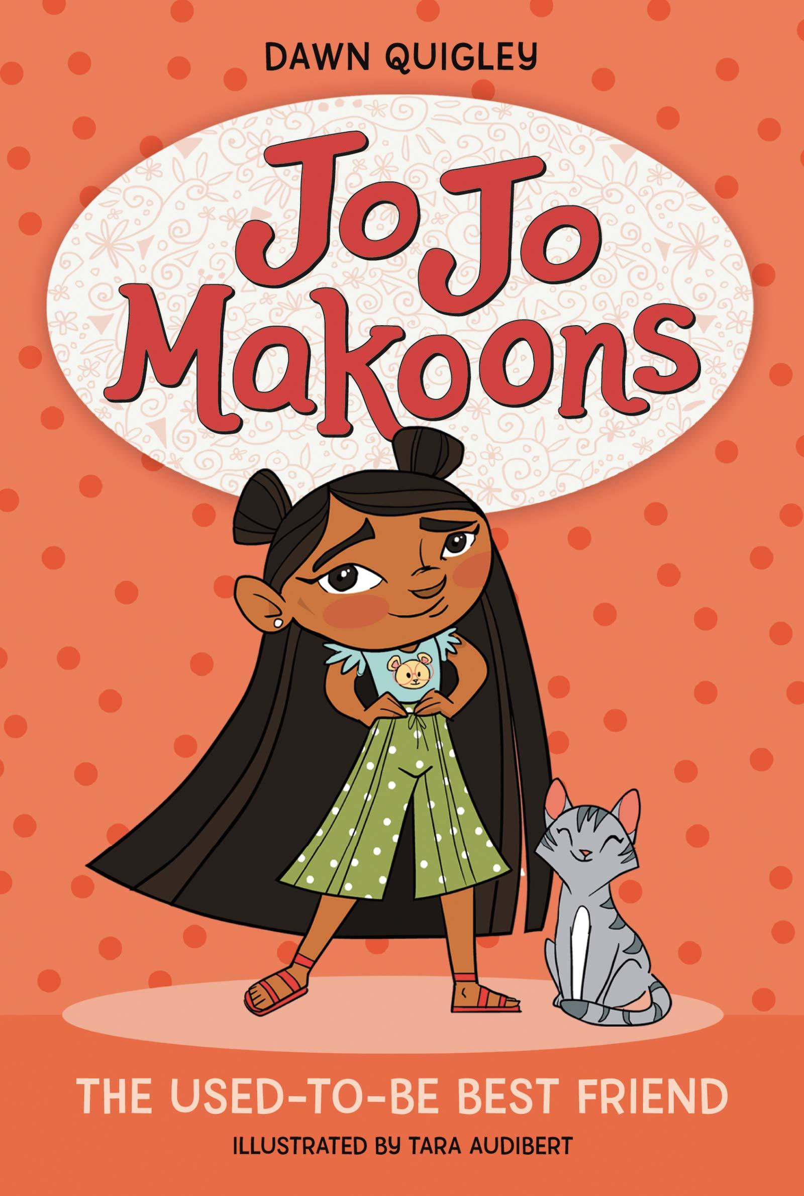 Amazon.com: Jo Jo Makoons: The Used-to-Be Best Friend (Jo Jo, 1)  (9780063015371): Quigley, Dawn, Audibert, Tara: Books
