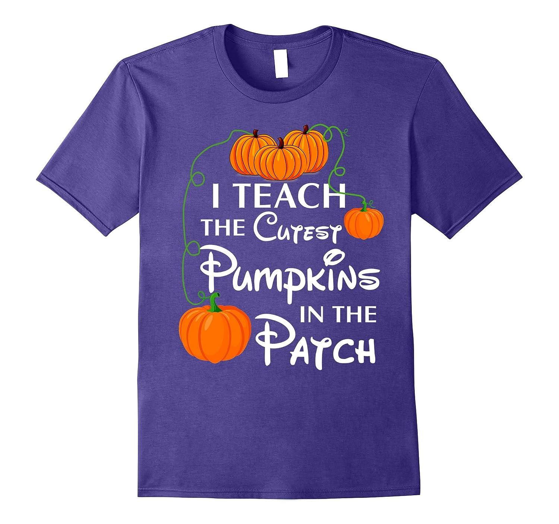 I teach the cutest pumpkin in the patch funny t-shirt-FL