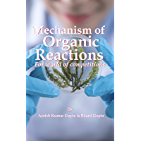 Mechanism of Organic Reactions: For World of competitions (Organic Chemistry is Easy Book 2) (English Edition)