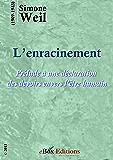 L'Enracinement : Prélude à une déclaration des devoirs envers l'être humain. (French Edition)