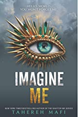 Imagine Me (Shatter Me Book 6) Kindle Edition