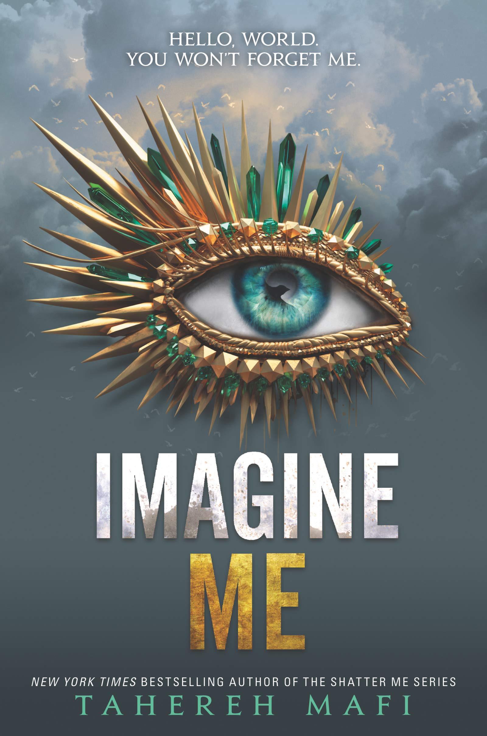 Amazon.com: Imagine Me (Shatter Me) (9780062676429): Mafi, Tahereh ...