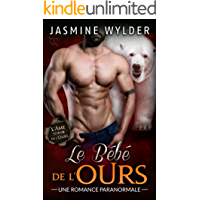 Le Bébé de l'Ours: Une Romance Paranormale (L'Âme soeur de l'Ours t. 4) (French Edition)