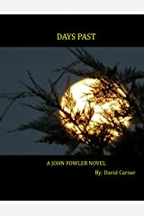 Days Past - A John Fowler Novel Kindle Edition