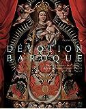 Dévotion baroque : Trésors du musée de Chaumont, Amérique Latine, Espagne et Italie, XVIIème - XVIIIème siècle