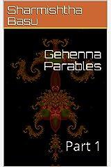 Gehenna Parables: Part 1 Kindle Edition