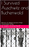 I Survived Auschwitz and Buchenwald: Memoirs of a Belgian Survivor of Nazi Concentration Camps (English Edition)