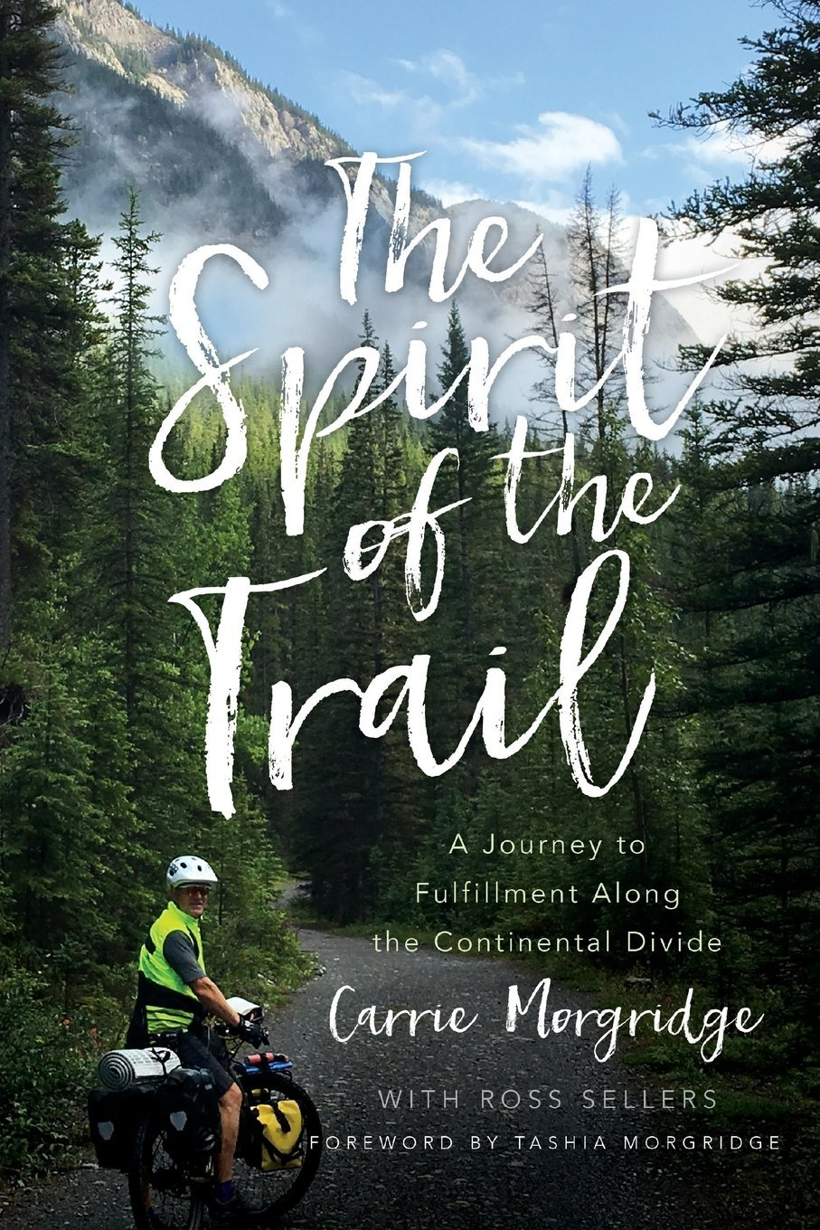 The Spirit of the Trail: A Journey to Fulfillment Along the Continental Divide pdf epub