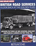 Road Haulage Archive British Road Services - A Look Back at the Golden Years