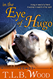 In The Eye of Hugo (An Inspirational Love Story)