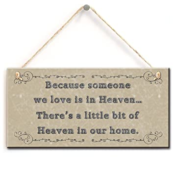 Amazoncom Keepsake Heaven Quote Sign Because Someone We Love Is