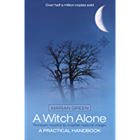 A Witch Alone: Thirteen moons to master natural magic (English Edition)