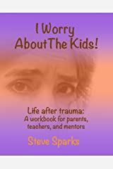 My Journey of Healing in Life after Trauma, Part 2: Saving your children, family and loved ones from inter-generational Post Traumatic Stress (PTS)… Kindle Edition