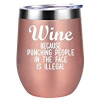 Wine Because Punching People in The Face is Illegal - Funny Birthday, Mothers Day...