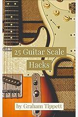 25 Guitar Scale Hacks Kindle Edition