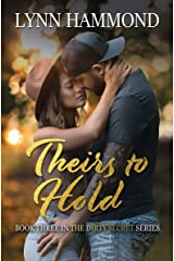 Theirs to Hold (Dirty Secret Series Book 3) Kindle Edition