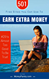 501 Free Websites You Can Use To Earn Extra Money In Your Spare Time (#29 Is Almost Too Good To Be True!)
