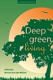 Deep Green Living (GreenSpirit ebooks Book 6)
