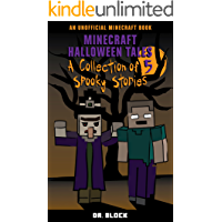 Minecraft Halloween Tales: A Collection of Spooky, Spine-Chilling Stories (an unofficial Minecraft book for kids)