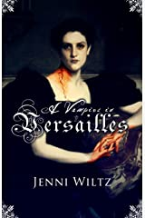 A Vampire in Versailles Kindle Edition