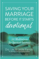 Saving Your Marriage Before It Starts Devotional: 52 Meditations for Spiritual Intimacy Kindle Edition