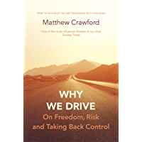 Why We Drive: On Freedom, Risk and Taking Back Control (English Edition)