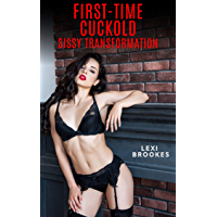 First-Time Cuckold: Sissy Transformation (English Edition)