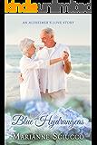 Blue Hydrangeas: an Alzheimer's love story (English Edition)