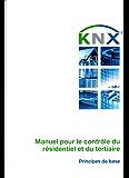 Manuel pour le contrôle du résidentiel et du tertiaire: (KNX Handbook -FR)
