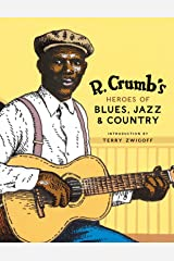 R. Crumb's Heroes of Blues, Jazz & Country Kindle Edition