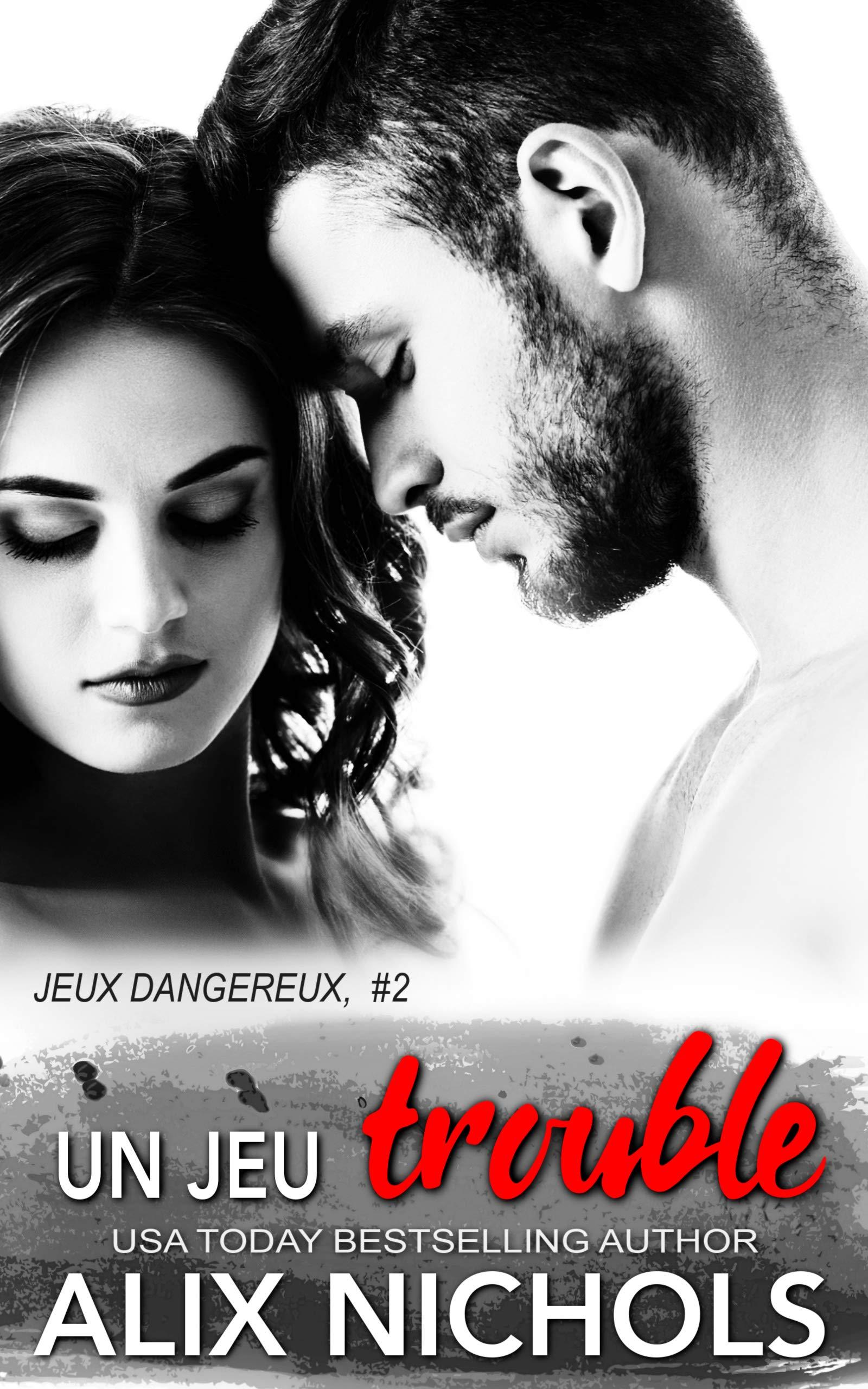 Un jeu trouble (Jeux dangereux t. 2) por Alix Nichols