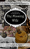 The Missing Wife: A Clara Fitzgerald Mystery (The Clara Fitzgerald Mysteries Book 13) (English Edition)