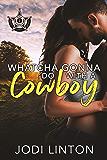 Whatcha Gonna Do With A Cowboy ((Deputy Laney Briggs/ Texas Ranger) Book 2)