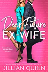 Dear Future Ex-wife (Love and the City Book 1) Kindle Edition